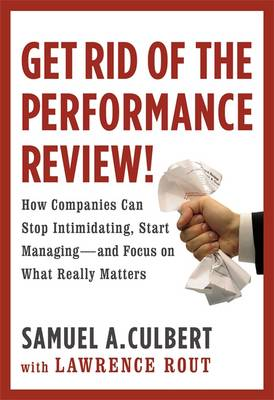 Get Rid of the Performance Review! (Hardback)