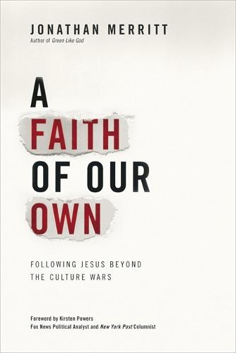 A Faith of Our Own: Following Jesus Beyond the Culture Wars (Hardback)