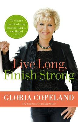 Live Long, Finish Strong (Paperback)