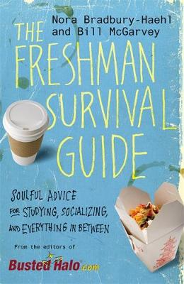 The Freshman's Survival Guide: Soulful Advice for Studying, Socializing, and Everything in Between (Paperback)