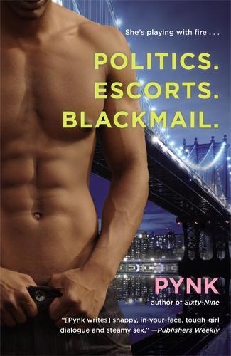 Politics. Escorts. Blackmail. (Paperback)