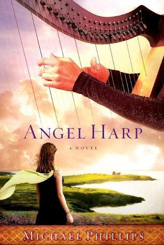 Angel Harp: A Novel (Hardback)