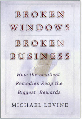 Broken Windows, Broken Business (Hardback)