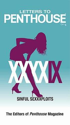 Letters to Penthouse: Letters to Penthouse XXXXIX Sinful Sexxxploits v. 49 - Letters to Penthouse (Paperback)