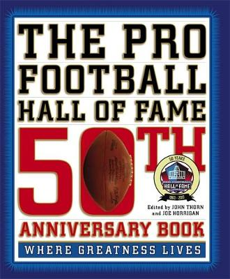 The Pro Football Hall of Fame 50th Anniversary Book: Where Greatness Lives (Hardback)