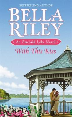 With This Kiss - An Emerald Lake Novel (Paperback)