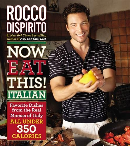 Now Eat This! Italian: Favorite Dishes from the Real Mamas of Italy - All Under 350 Calories (Hardback)