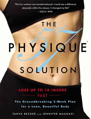 The Physique 57' Solution: The Groundbreaking 2-week Plan for a Lean, Beautiful Body (Paperback)