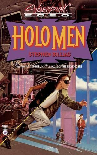 Holo Men - Cyberpunk 2.0 S. Bk. 2 (Paperback)