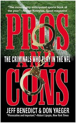 Pros and Cons: the Criminals Who Play in the Nfl (Paperback)