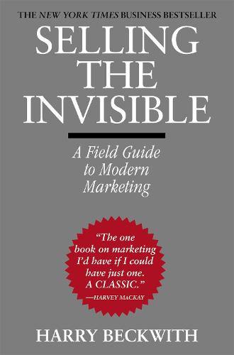 Selling The Invisible: A Field Guide to Modern Marketing (Paperback)