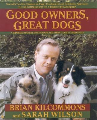 Good Owners, Great Dogs: A Training Manual for Humans and their Canine Companions (Paperback)