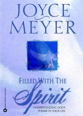 Filled with the Spirit: Understanding Gods Power in Your Life (Paperback)