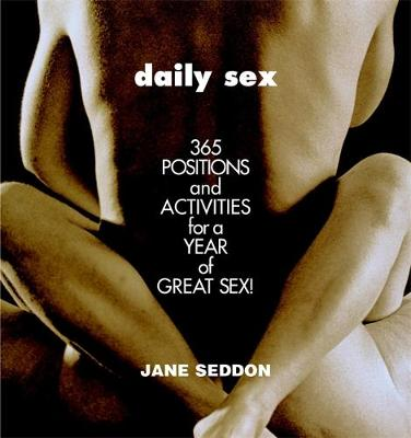 Daily Sex: 365 positions and activities for great sex (Paperback)
