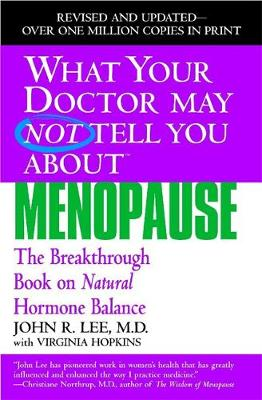 What Your Dr...Menopause - What Your Doctor May Not Tell You (Paperback)