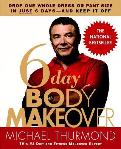 6-Day Body Makeover: Drop One Whole Dress or Trouser Size in Just 6 Days - and keep it off (Paperback)