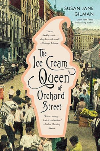The Ice Cream Queen of Orchard Street: A Novel (Paperback)