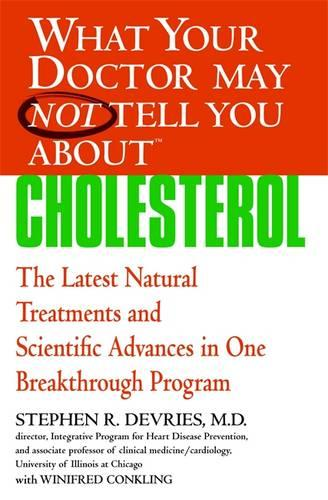 What Your Dr...Cholesterol - What Your Doctor May Not Tell You (Paperback)