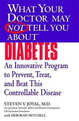What Your Dr...Diabetes - What Your Doctor May Not Tell You (Paperback)