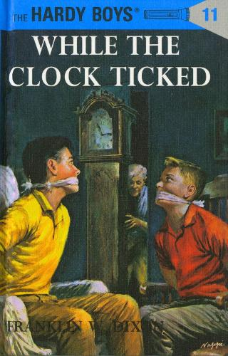 While the Clock Ticked - Hardy Boys Mysteries (Hardback)
