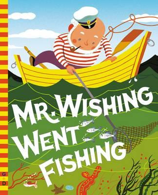 Mr. Wishing Went Fishing (Board book)