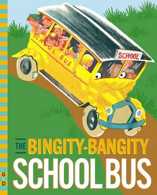 The Bingity-Bangity School Bus (Hardback)