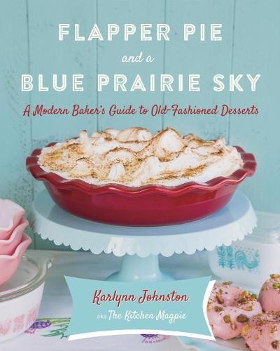 Flapper Pie And A Blue Prairie Sky (Hardback)