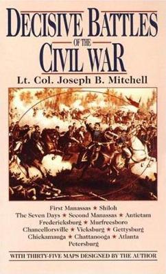 Decisive Battles of the Civil War (Paperback)