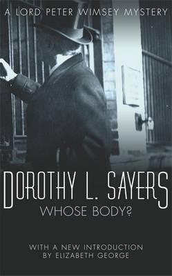 Whose Body?: Lord Peter Wimsey Book 1 - Lord Peter Wimsey Mysteries (Paperback)
