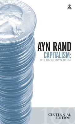 Capitalism: The Unknown Ideal (Centennial Edition) (Paperback)