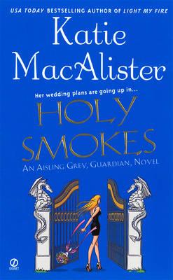 Holy Smokes: An Aisling Grey, Guardian, Novel (Paperback)
