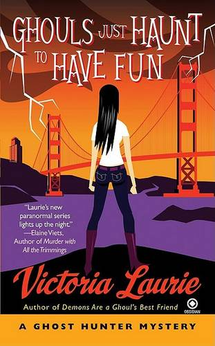 Ghouls Just Haunt to Have Fun: A Ghost Hunter Mystery - Ghost Hunter Mystery 3 (Paperback)