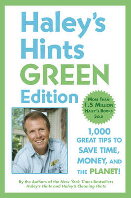 Haley'S Hints: 1000 Great Tips to Save Time, Money and the Planet! (Paperback)