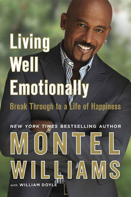 Living Well Emotionally: Break Through to a Life of Happiness (Paperback)