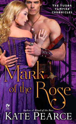 Mark Of The Rose: The Tudor Vampire Chronicles (Paperback)