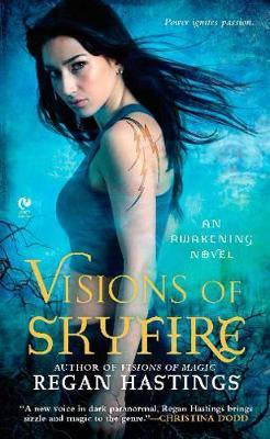 Visions Of Skyfire: An Awakening Novel (Paperback)