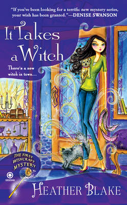 It Takes A Witch: A Wishcraft Mystery (Paperback)