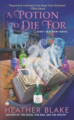 A Potion to Die For: A Magic Potion Mystery - A Magic Potion Mystery 1 (Paperback)