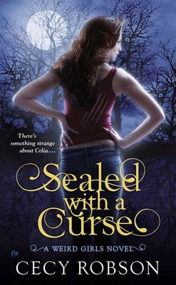 Sealed With A Curse: A Weird Girls Novel (Paperback)