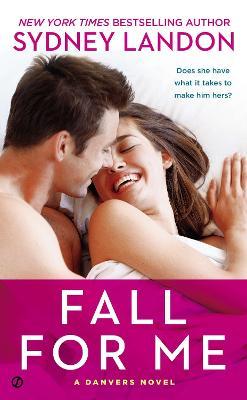 Fall For Me: A Danvers Novel (Paperback)