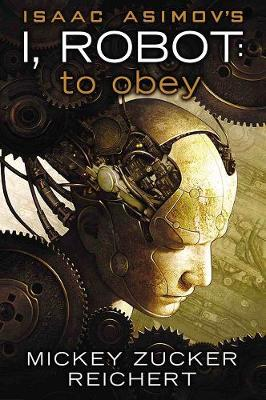 Isaac Asimov's I Robot: To Obey (Hardback)