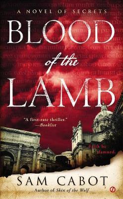 Blood Of The Lamb: A Novel of Secrets (Paperback)