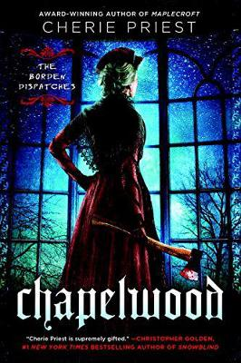 Chapelwood: The Borden Dispatches (Paperback)