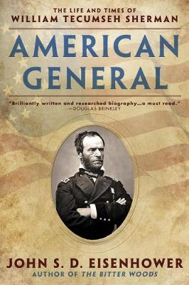American General: The Life and Times of William Tecumseh Sherman (Paperback)