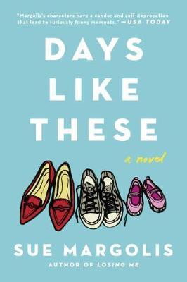 Days Like These: A Novel (Paperback)