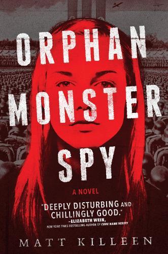 Cover of the book, Orphan Monster Spy (Orphan Monster Spy, #1).