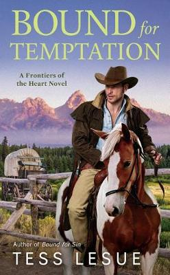 Bound For Temptation: Frontiers of the Heart Novel #3 (Paperback)