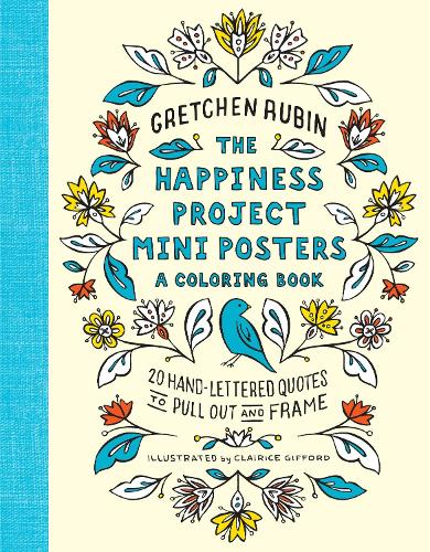 The Happiness Project Mini Posters: 20 Hand-Lettered Quotes to Pull Out and Frame (Paperback)