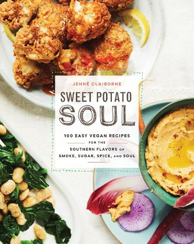 Sweet Potato Soul: 100 Easy Vegan Recipes for the Southern Flavors of Smoke, Sugar, Spice, and Soul (Paperback)