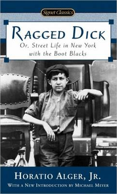Ragged Dick: Or Street Life in New York with the Boot Blacks (Paperback)